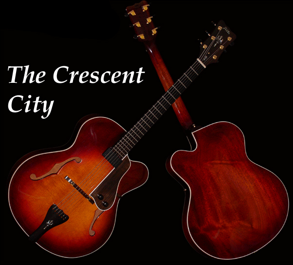 The Crescent City Archtop Guitar (Foster Jazz Guitars)